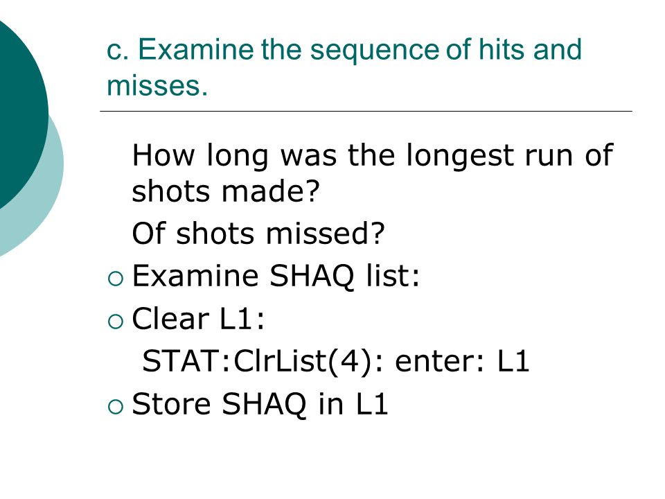c. Examine the sequence of hits and misses.