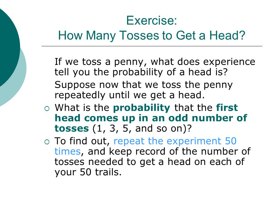 Exercise: How Many Tosses to Get a Head