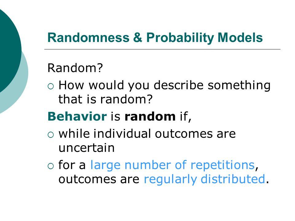 Randomness & Probability Models