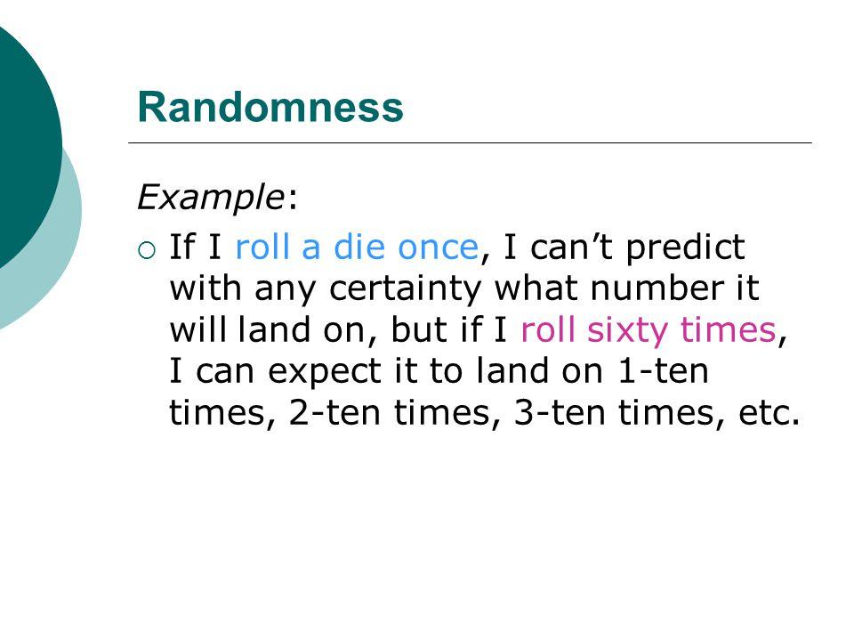 Randomness Example: