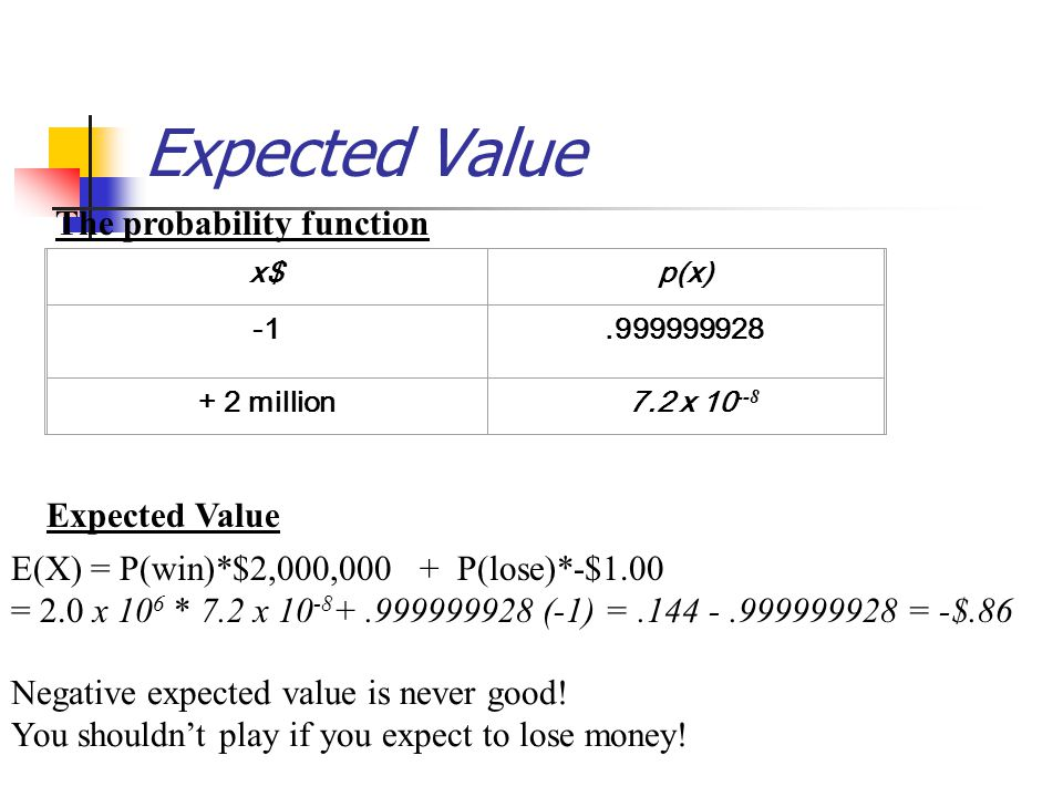 Expected Value The probability function Expected Value