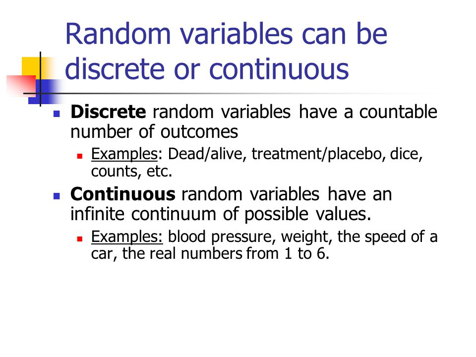 Random variables can be discrete or continuous