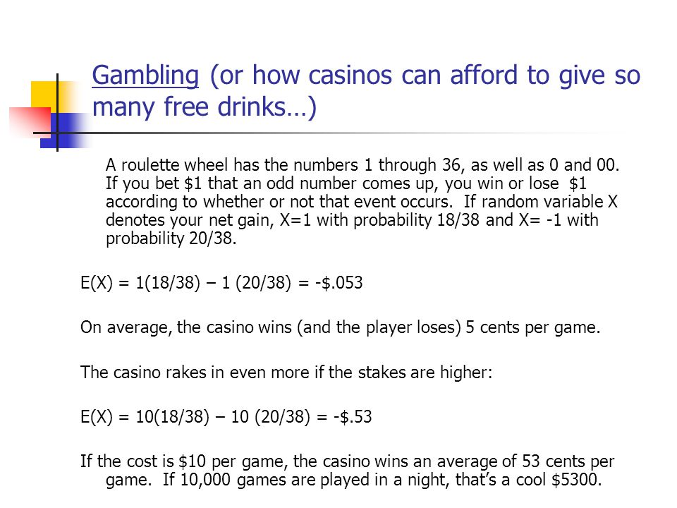 Gambling (or how casinos can afford to give so many free drinks…)