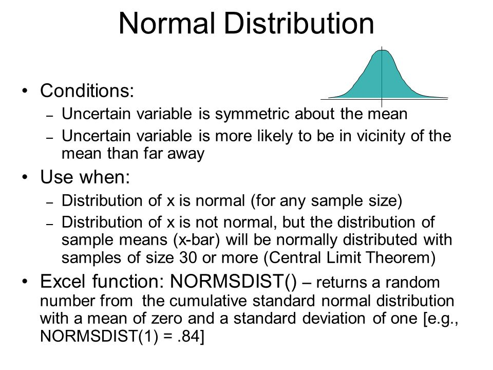 Normal Distribution Conditions: Use when: