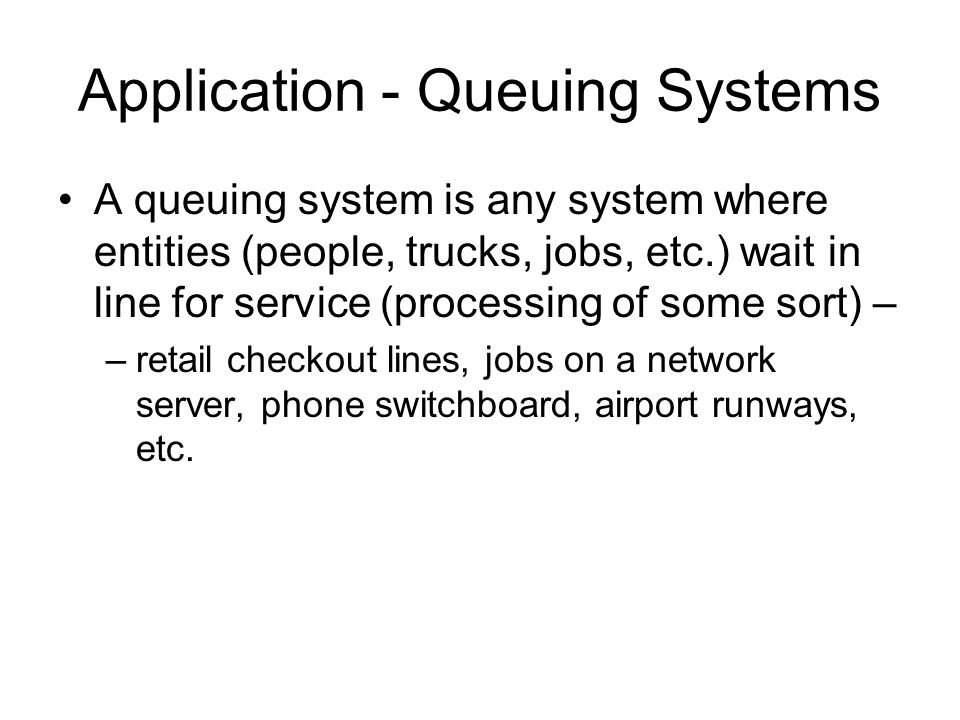 Application - Queuing Systems