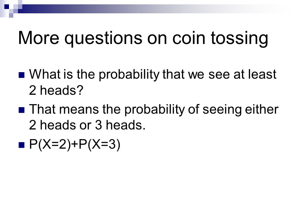 More questions on coin tossing