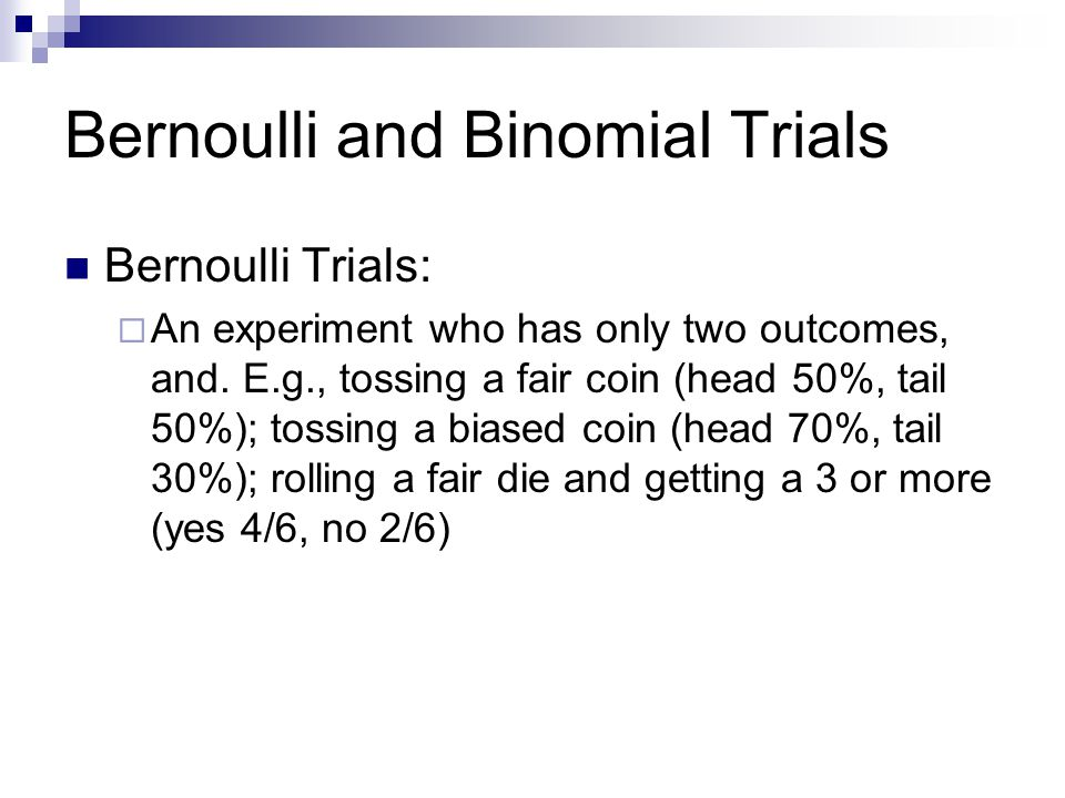 Bernoulli and Binomial Trials