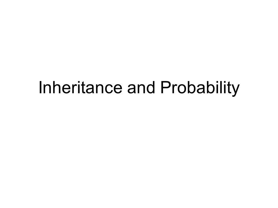 Inheritance and Probability