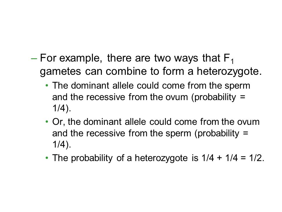 For example, there are two ways that F1 gametes can combine to form a heterozygote.