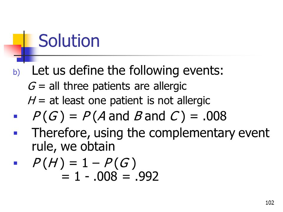 Solution Let us define the following events: