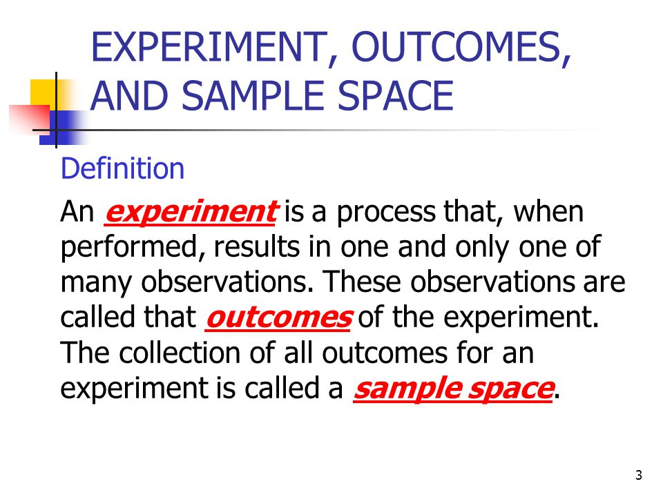 EXPERIMENT, OUTCOMES, AND SAMPLE SPACE