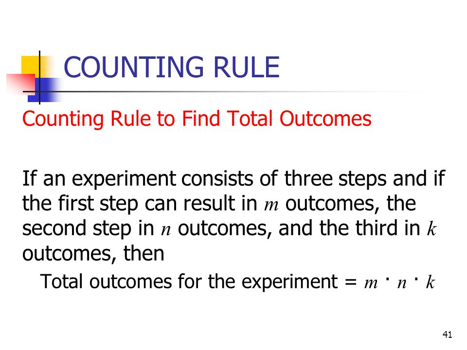 Total outcomes for the experiment = m · n · k