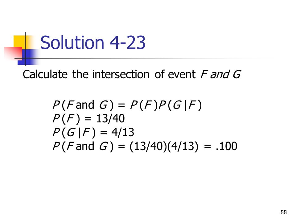 Solution 4-23 Calculate the intersection of event F and G