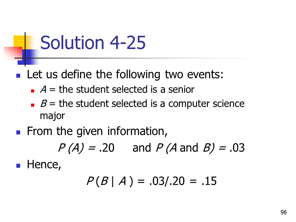 Solution 4-25 Let us define the following two events: