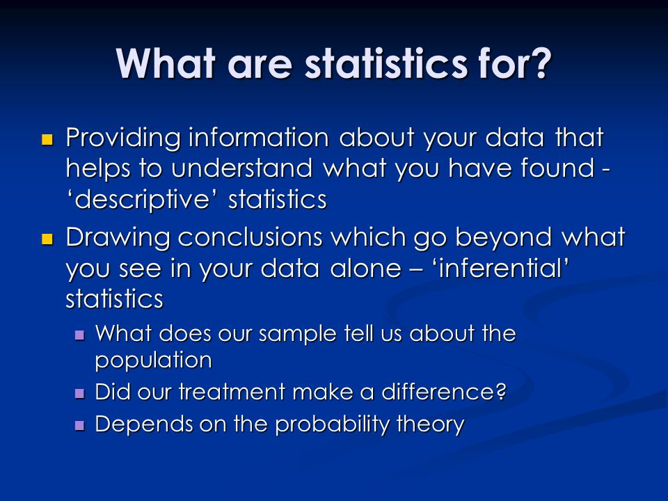 What are statistics for