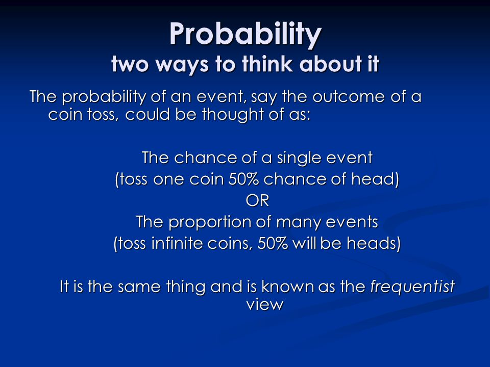 Probability two ways to think about it