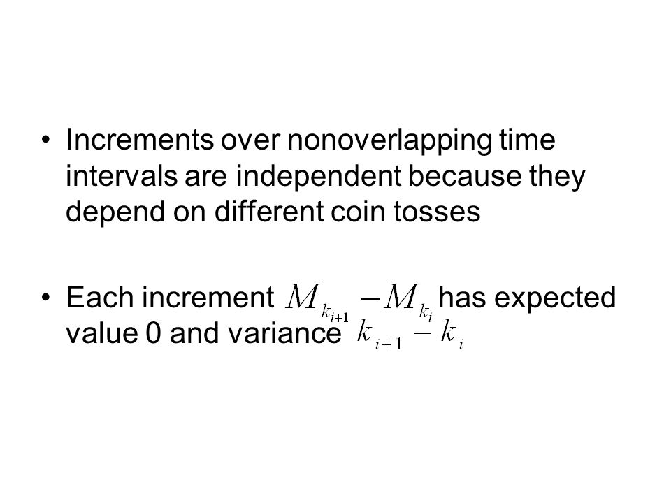 Increments over nonoverlapping time intervals are independent because they depend on different coin tosses