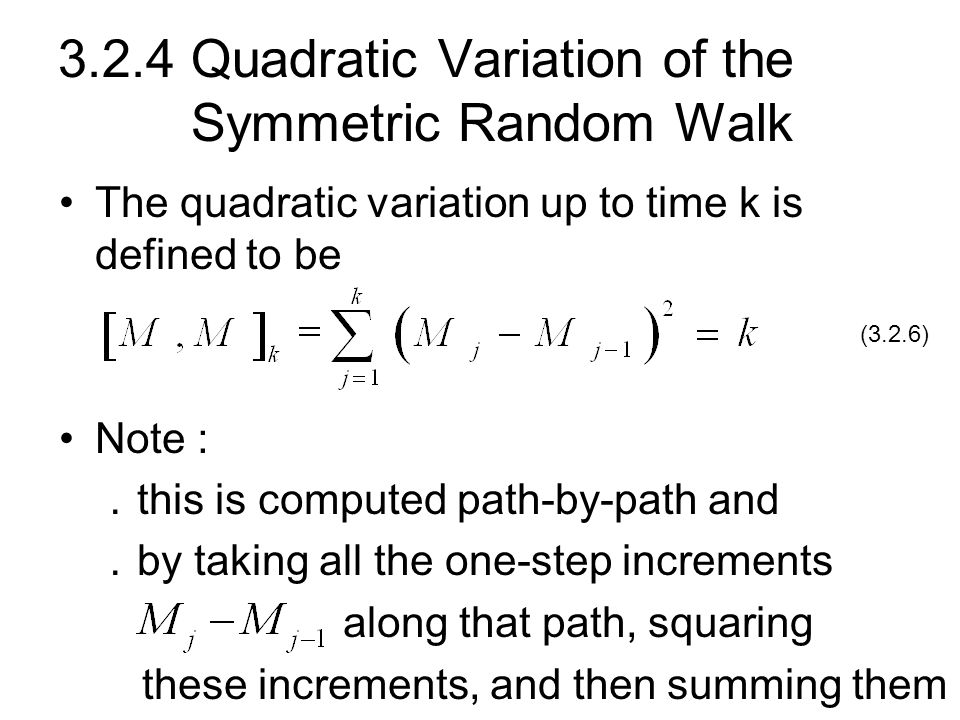 3.2.4 Quadratic Variation of the Symmetric Random Walk