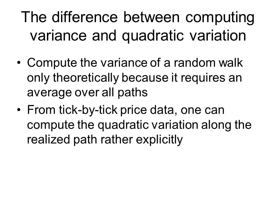 The difference between computing variance and quadratic variation