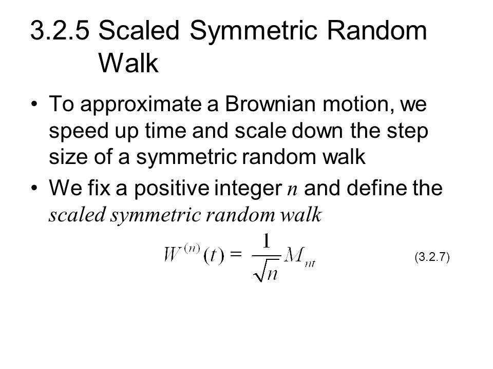 3.2.5 Scaled Symmetric Random Walk