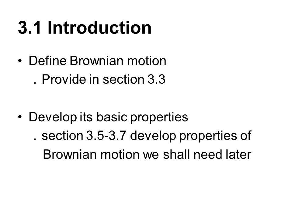 3.1 Introduction Define Brownian motion .Provide in section 3.3