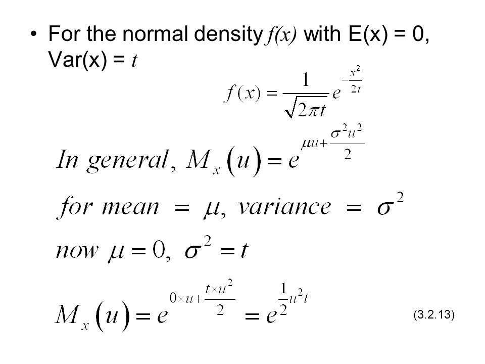 For the normal density f(x) with E(x) = 0, Var(x) = t