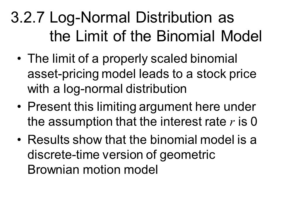 3.2.7 Log-Normal Distribution as the Limit of the Binomial Model