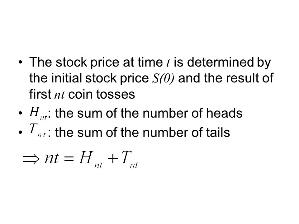 The stock price at time t is determined by the initial stock price S(0) and the result of first nt coin tosses