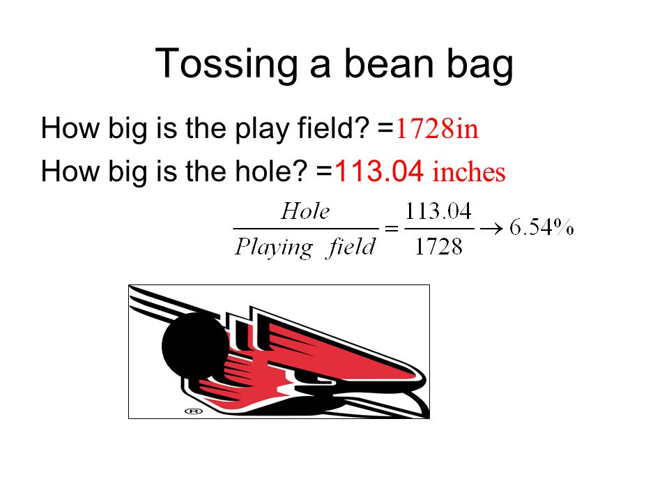 Tossing a bean bag How big is the play field =1728in