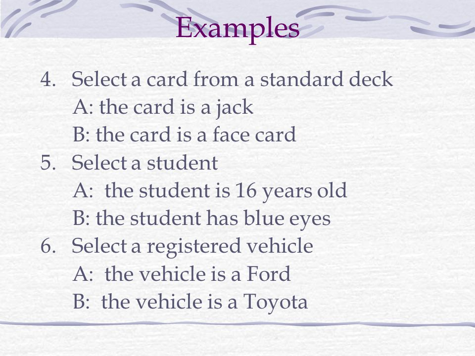 Examples Select a card from a standard deck A: the card is a jack