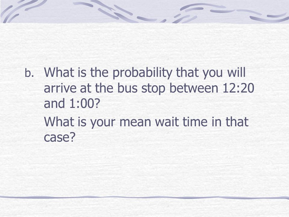 What is your mean wait time in that case