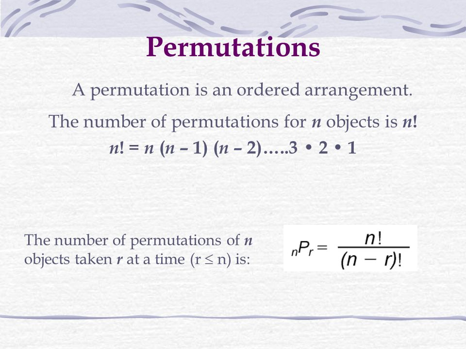 The number of permutations for n objects is n!