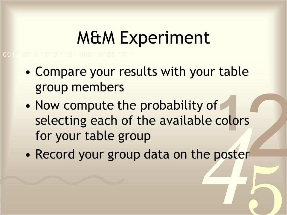 M&M Experiment Compare your results with your table group members