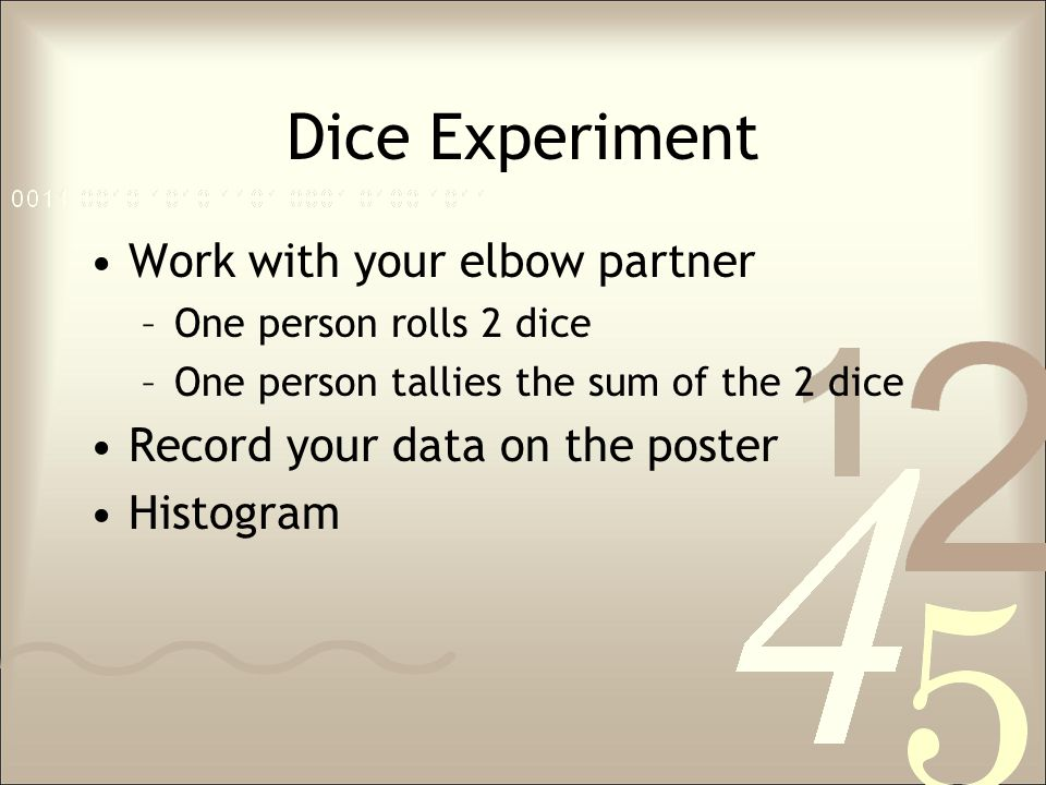 Dice Experiment Work with your elbow partner
