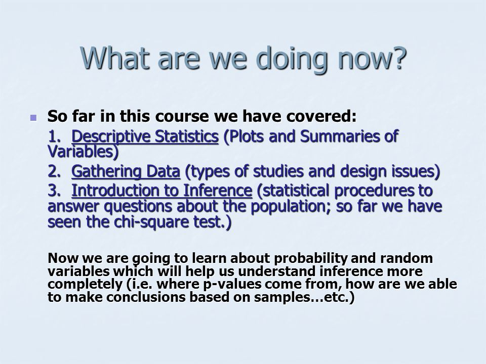 What are we doing now So far in this course we have covered: