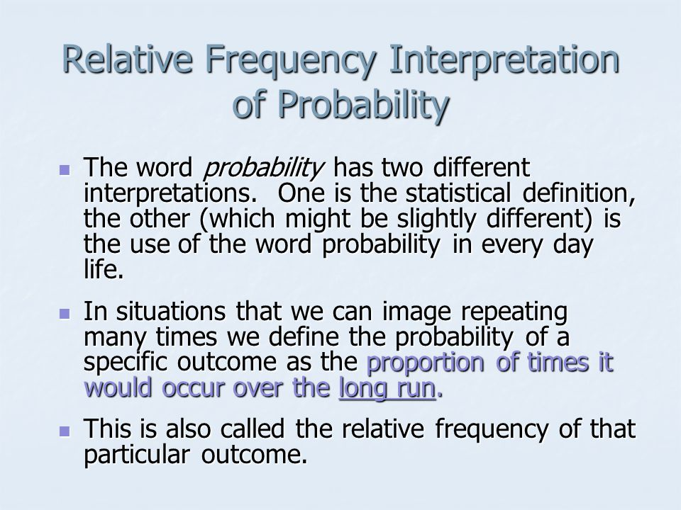Relative Frequency Interpretation of Probability