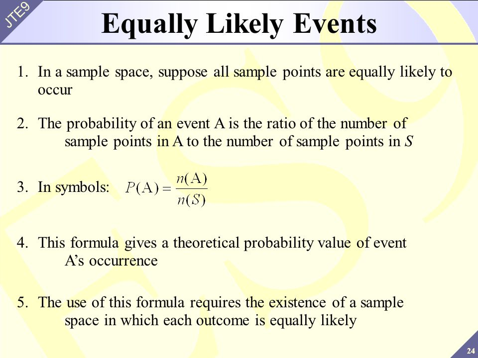 Equally Likely Events 1. In a sample space, suppose all sample points are equally likely to occur.