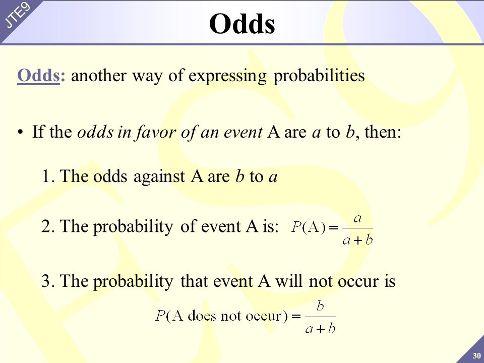 Odds Odds: another way of expressing probabilities