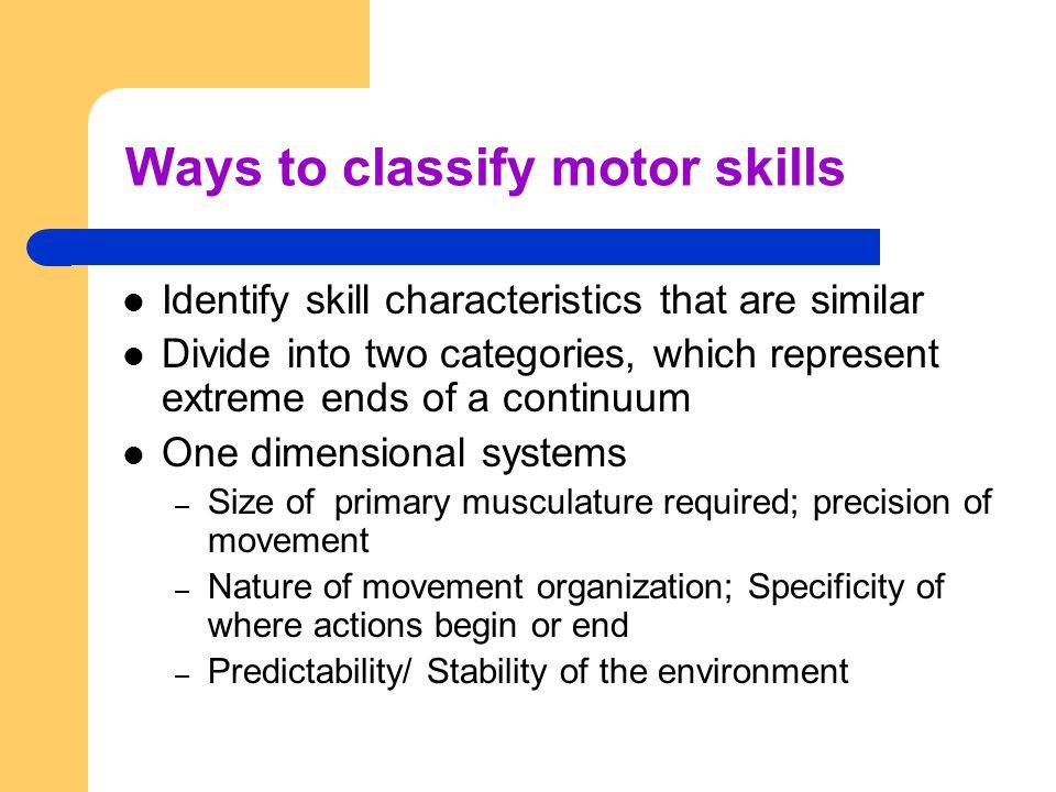 Ways to classify motor skills