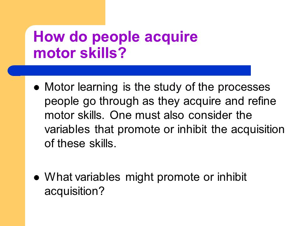 How do people acquire motor skills