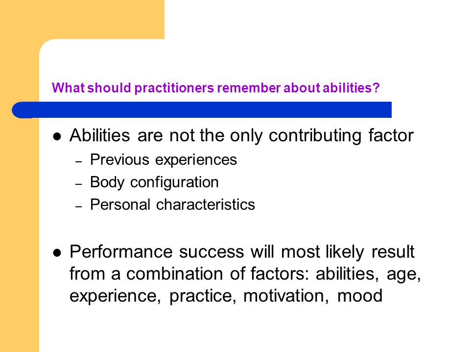 What should practitioners remember about abilities