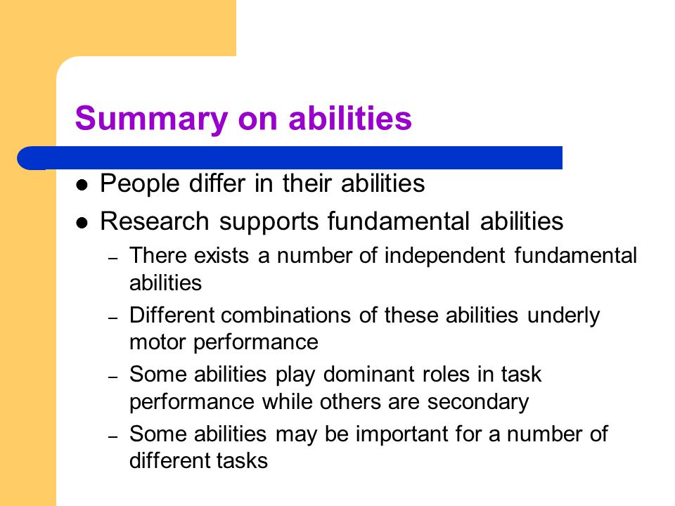 Summary on abilities People differ in their abilities
