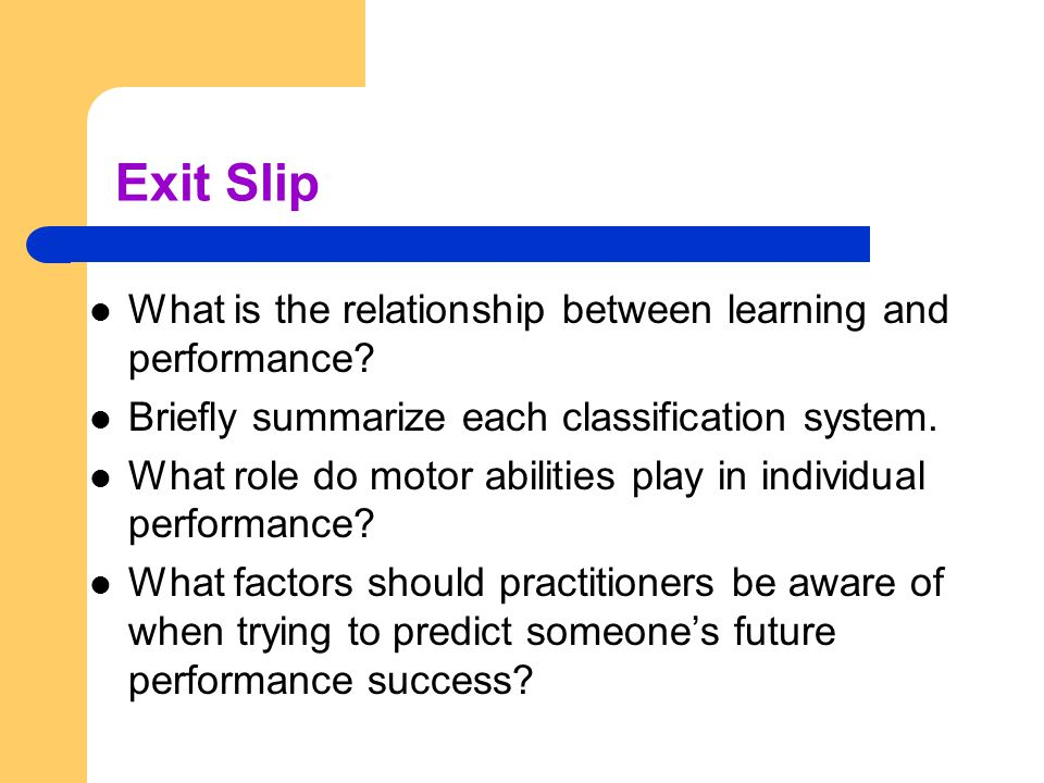 Exit Slip What is the relationship between learning and performance