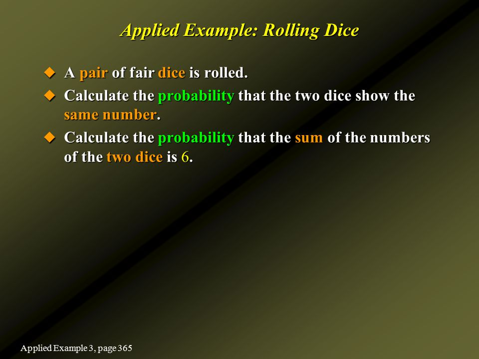 Applied Example: Rolling Dice