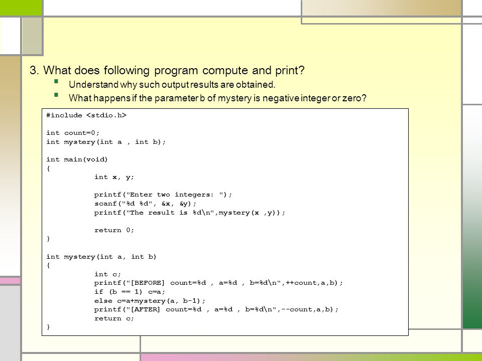 3. What does following program compute and print