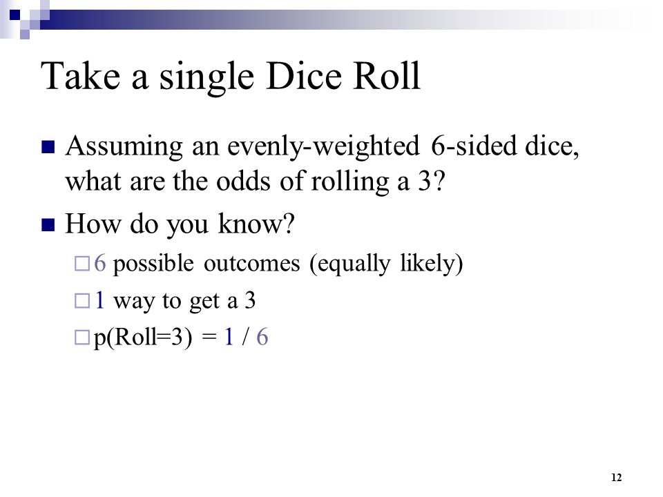 Take a single Dice Roll Assuming an evenly-weighted 6-sided dice, what are the odds of rolling a 3