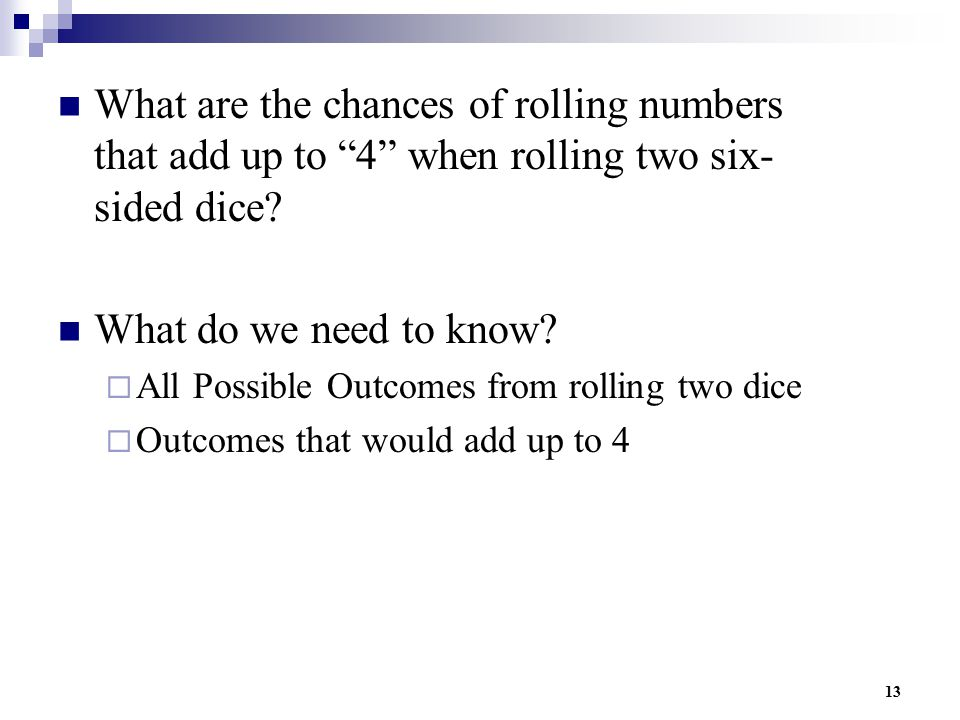 What are the chances of rolling numbers that add up to 4 when rolling two six-sided dice