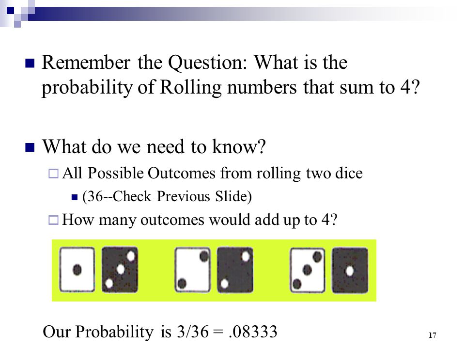 Remember the Question: What is the probability of Rolling numbers that sum to 4