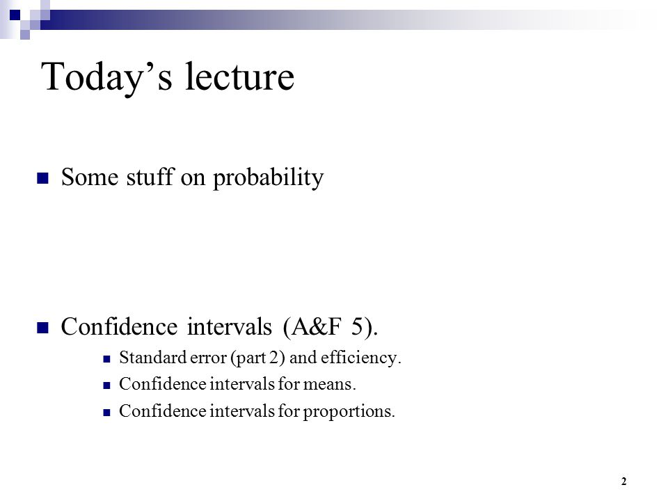 Today's lecture Some stuff on probability