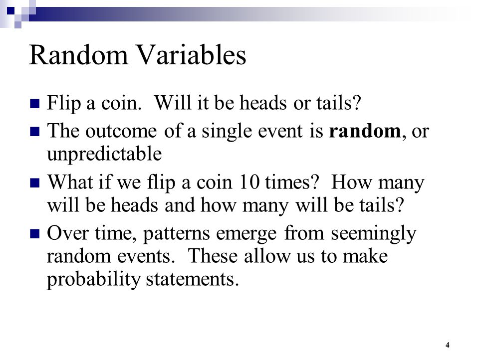Random Variables Flip a coin. Will it be heads or tails